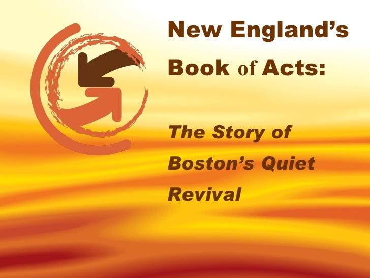 Bostons Book Of Acts   The Story Of The Quiet Revival Houston