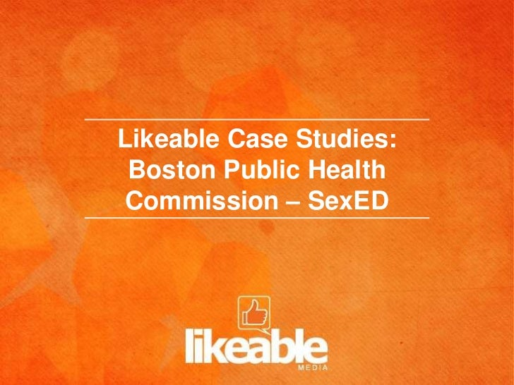 Likeable Case Studies: Boston Public HealthCommission – SexED