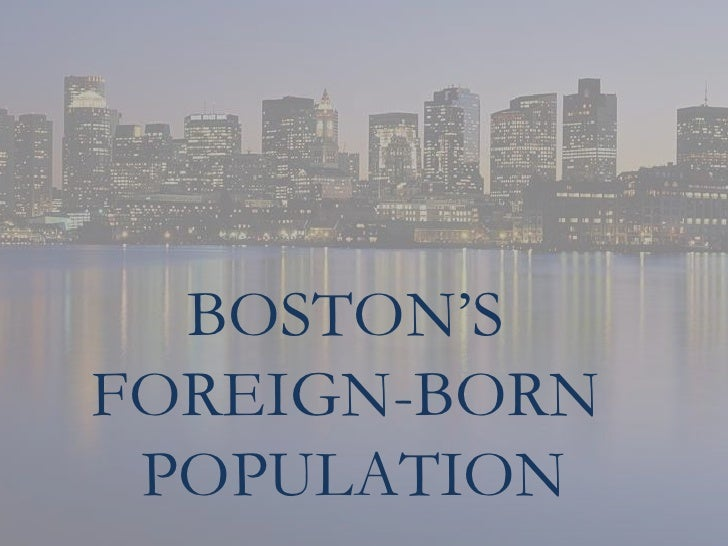 Boston's Foreign Born Population