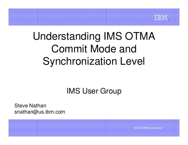 Understanding IMS OTMA Commit Mode - IMS UG October 2012 Boston
