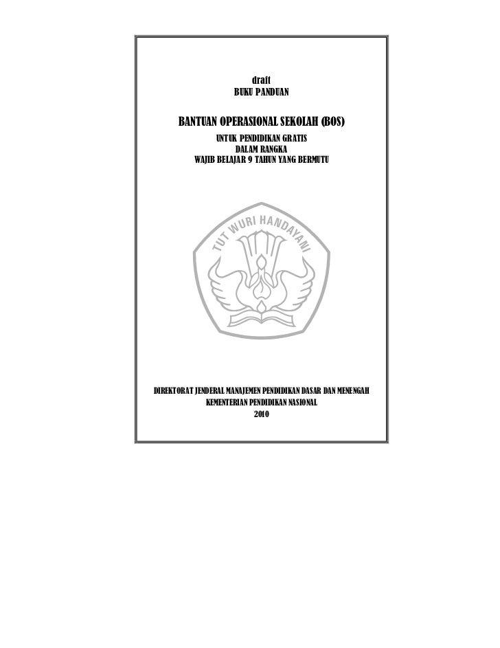 draft                      BUKU PANDUAN      BANTUAN OPERASIONAL SEKOLAH (BOS)                 UNTUK PENDIDIKAN GRATIS    ...