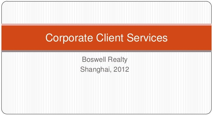Corporate Client Services       Boswell Realty       Shanghai, 2012