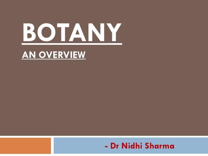 BOTANYAN OVERVIEW              - Dr Nidhi Sharma