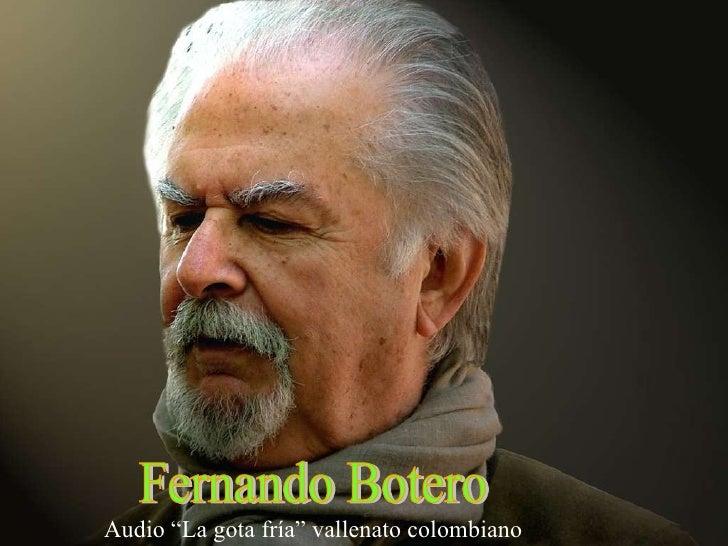 "Fernando Botero Audio ""La gota fría"" vallenato colombiano"