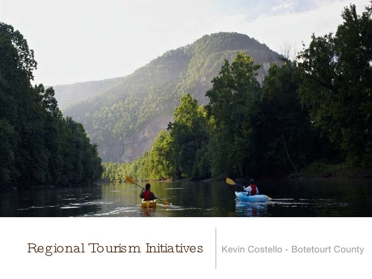 Regional Tourism Initiatives <ul><li>Kevin Costello - Botetourt County </li></ul>