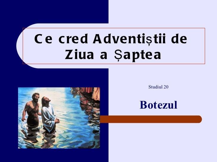 Ce cred Adventi ştii de  Z iua a Şaptea Studiul  20 Botezul