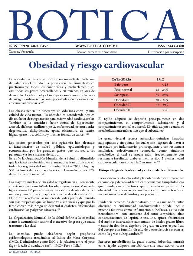 N° 10, Año 2012 La obesidad se ha convertido en un importante problema de salud en el mundo. La prevalencia ha aumentado e...