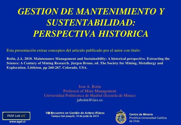Esta presentación extrae conceptos del articulo publicado por el autor con titulo:<br />Botin, J.A. 2010. Maintenance Mana...
