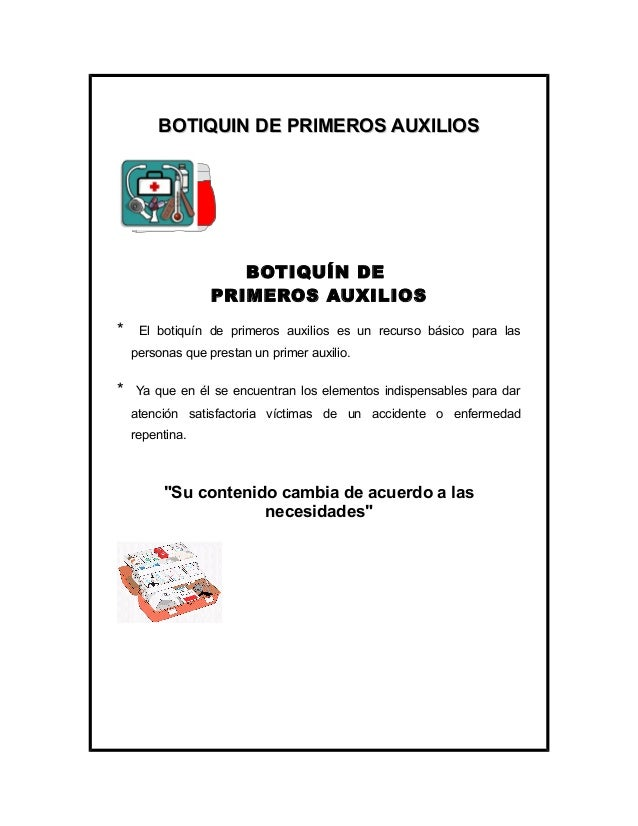 BOTIQUIN DE PRIMEROS AUXILIOS                     BOTIQUÍN DE                  PRIMEROS AUXILIOS*    El botiquín de primer...