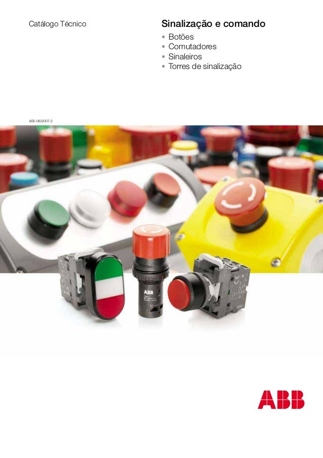 Sinalização e comando • Botões • Comutadores • Sinaleiros • Torres de sinalização 600-06/2007-2 Catálogo Técnico