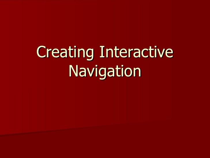 Creating Interactive Navigation