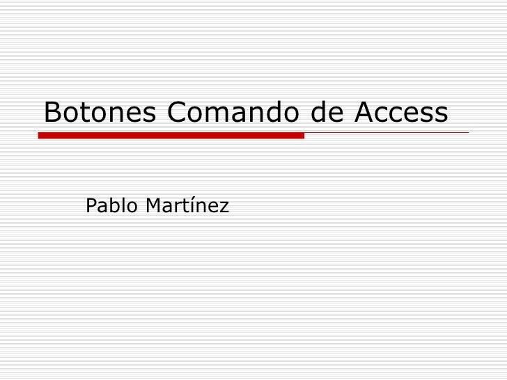Botones Comando de Access Pablo Martínez