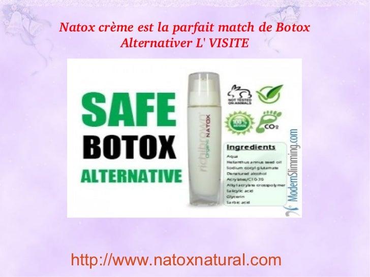 NatoxcrèmeestlaparfaitmatchdeBotox         AlternativerLVISITE http://www.natoxnatural.com
