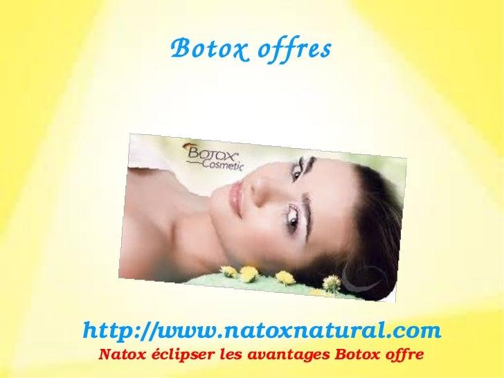 Botoxoffreshttp://www.natoxnatural.com NatoxéclipserlesavantagesBotoxoffre