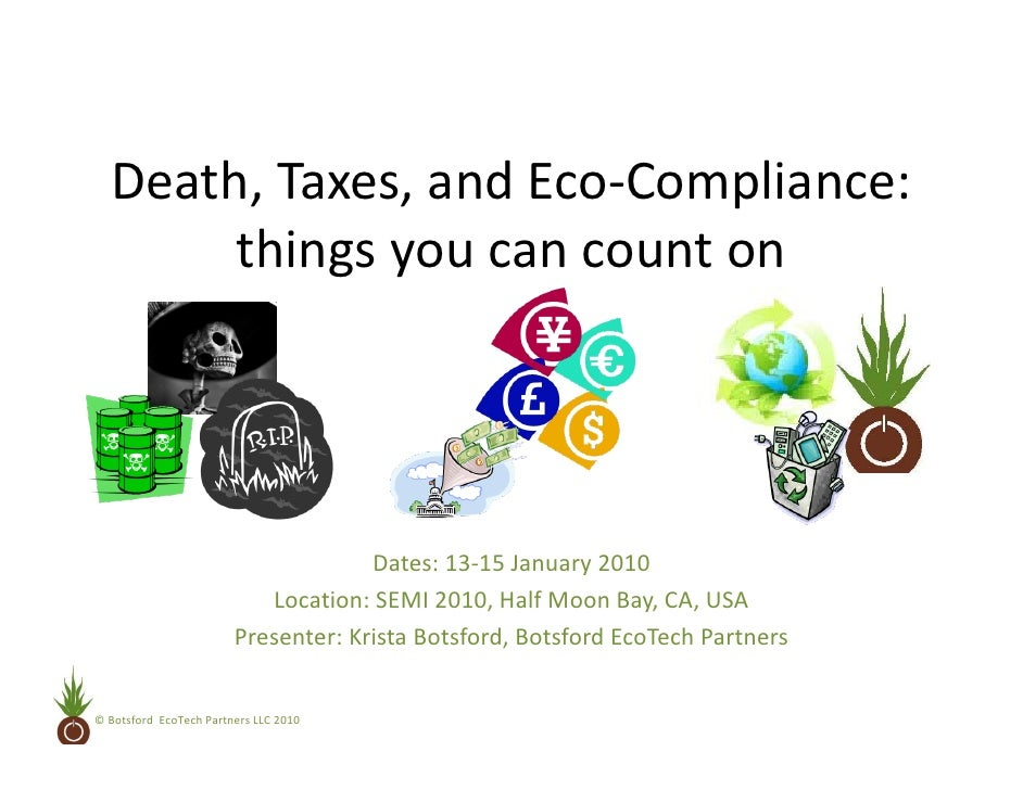 Death, Taxes, and Eco‐Compliance:         things you can count on                                           Dates: 13‐15 J...