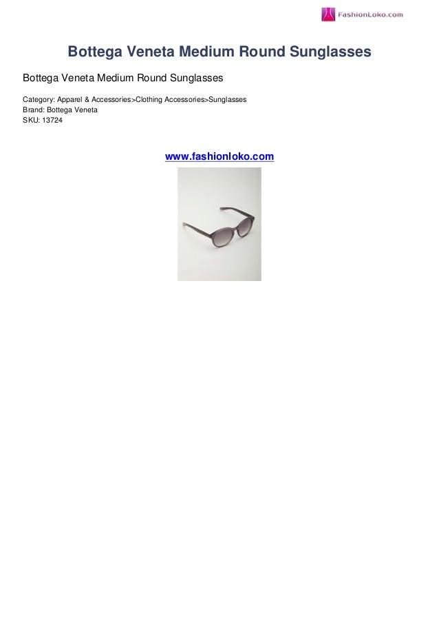 Bottega Veneta Medium Round SunglassesBottega Veneta Medium Round SunglassesCategory: Apparel & Accessories>Clothing Acces...