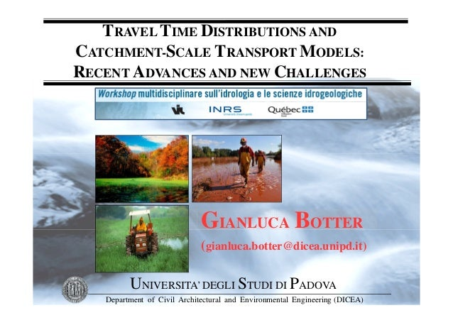 TRAVEL TIME DISTRIBUTIONS AND CATCHMENT-SCALE TRANSPORT MODELS: RECENT ADVANCES AND NEW CHALLENGES GIANLUCA BOTTER (gianlu...