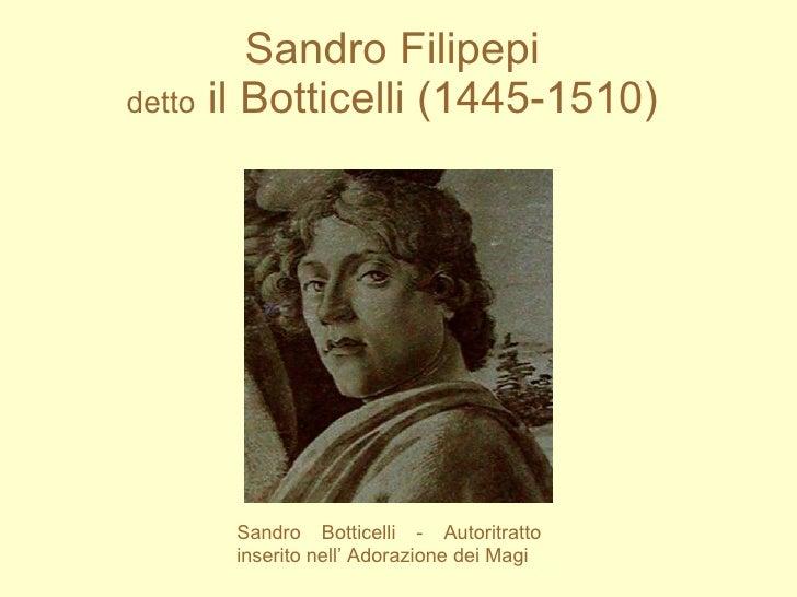 Sandro Filipepi   detto  il Botticelli (1445-1510)   Sandro Botticelli - Autoritratto inserito nell' Adorazione dei Magi