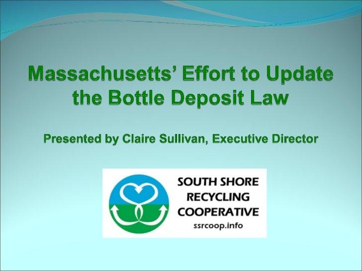 Materials #2 Product Stewardship - Bottle bill presentation claire sullivan