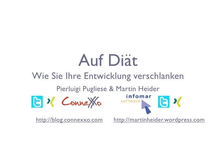 Auf Diät Wie Sie Ihre Entwicklung verschlanken        Pierluigi Pugliese & Martin Heider          ConneX o               X...