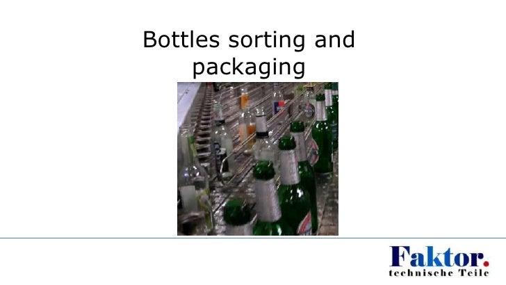 Bottles sorting and    packaging