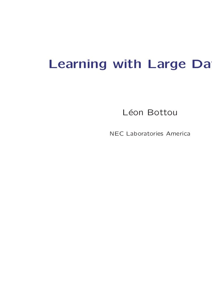 Learning with Large Datasets           L´on Bottou            e        NEC Laboratories America