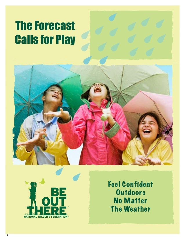 The Forecast Calls for Play  Feel Confident Outdoors No Matter The Weather  1