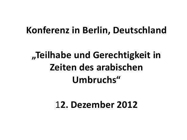 """Konferenz in Berlin, Deutschland """"Teilhabe und Gerechtigkeit in      Zeiten des arabischen           Umbruchs""""      12. De..."""