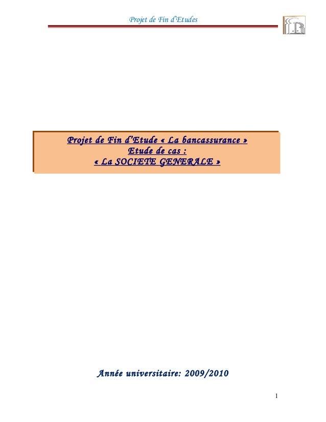 Projet de Fin d'Etudes Année universitaire: 2009/2010 1 Projet de Fin d'Etude « La bancassurance » Etude de cas : « La SOC...