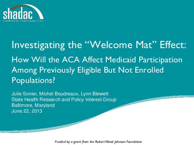 """Investigating the """"Welcome Mat"""" Effect: How Will the ACA Affect Medicaid Participation among Previously Eligible but Not Enrolled Populations?"""