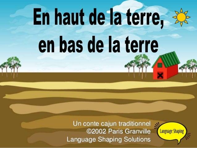 Un conte cajun traditionnel ©2002 Paris Granville Language Shaping Solutions