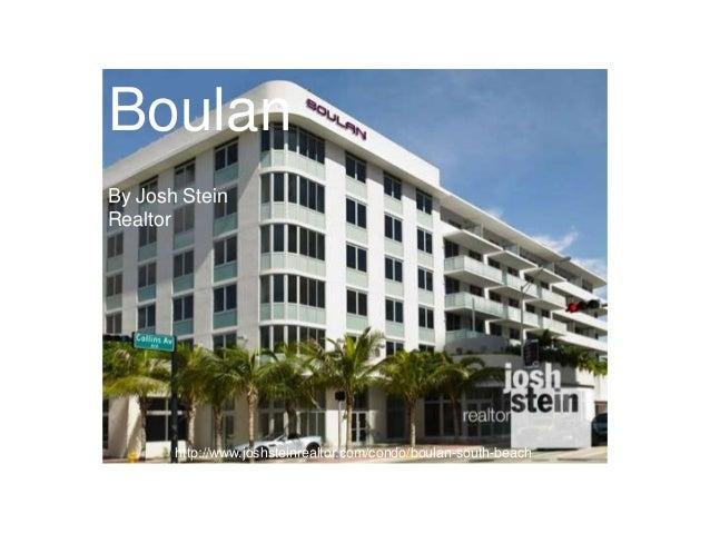 Boulan By Josh Stein Realtor  http://www.joshsteinrealtor.com/condo/boulan-south-beach