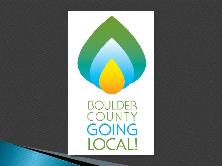 BOULDER COUNTY GOING LOCAL! Campaign