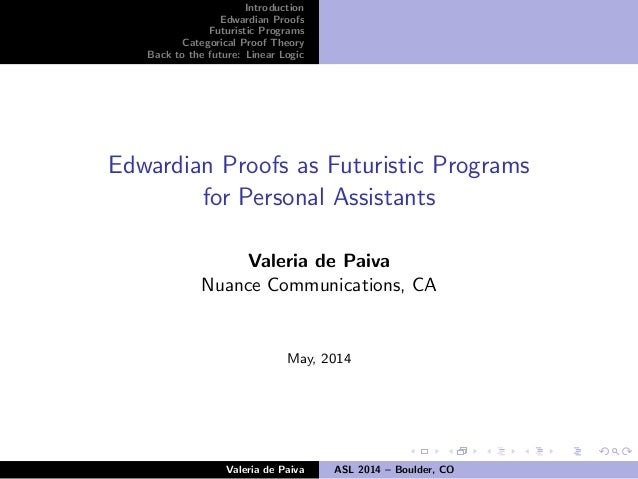 Introduction Edwardian Proofs Futuristic Programs Categorical Proof Theory Back to the future: Linear Logic Edwardian Proo...
