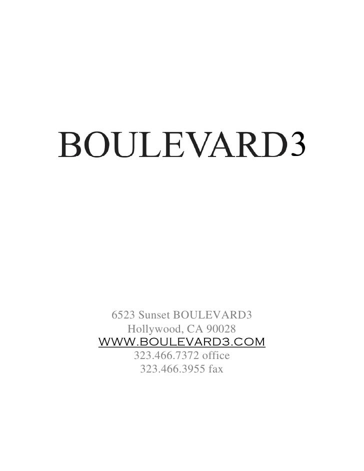 6523 Sunset BOULEVARD3     Hollywood, CA 90028 WWW.BOULEVARD3.COM      323.466.7372 office       323.466.3955 fax