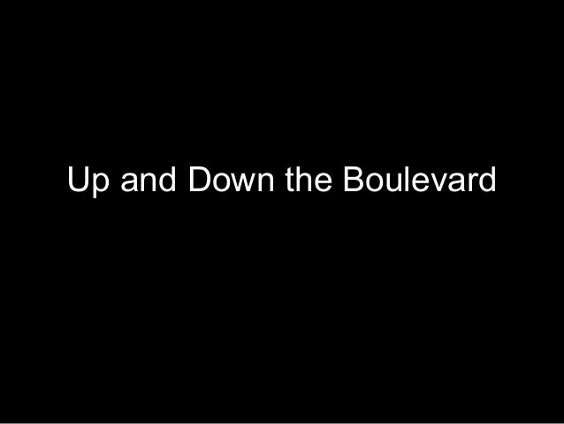 Up and Down the Boulevard