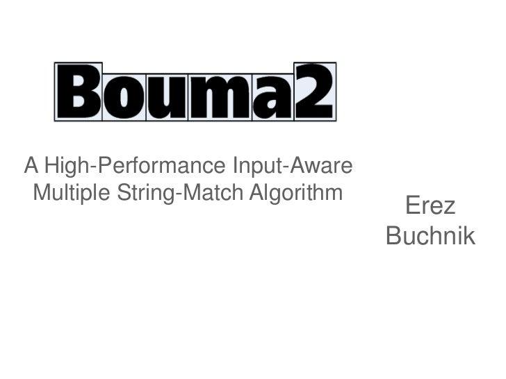 A High-Performance Input-Aware Multiple String-Match Algorithm                                    Erez                    ...