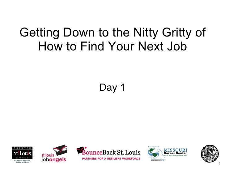 Getting Down to the Nitty Gritty of How to Find Your Next Job Day 1