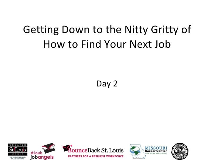 Getting Down to the Nitty Gritty of How to Find Your Next Job Day 2