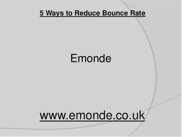5 Ways to Reduce Bounce Rate        Emondewww.emonde.co.uk