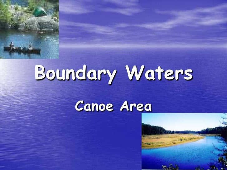 Boundary Waters<br />Canoe Area<br />