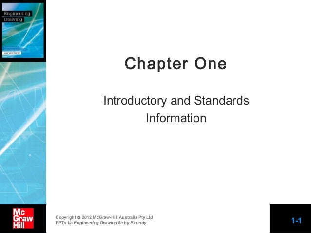 Chapter One Introductory and Standards Information  Copyright © 2012 McGraw-Hill Australia Pty Ltd PPTs t/a Engineering Dr...