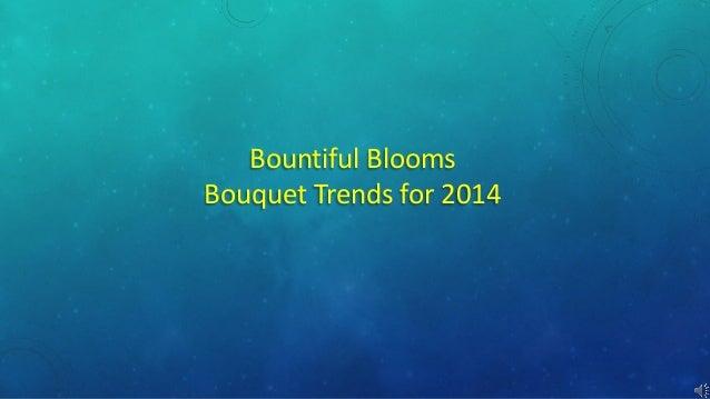 Bountiful blooms: bouquet trends 2014
