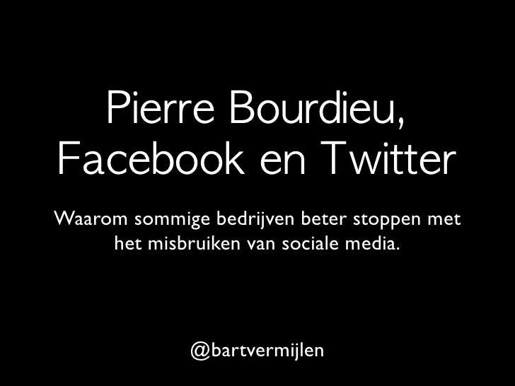 Waarom sommige bedrijven beter stoppen met      het misbruiken van sociale media.                   @bartvermijlen