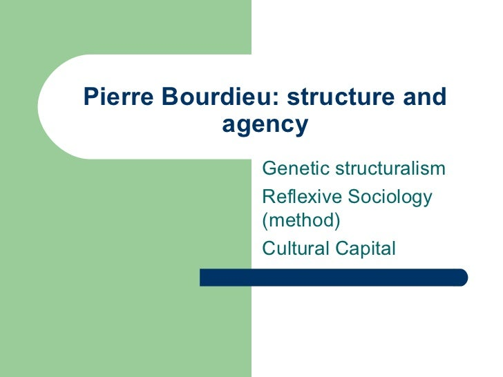 Bourdieu, Pierre: Structure and Agency