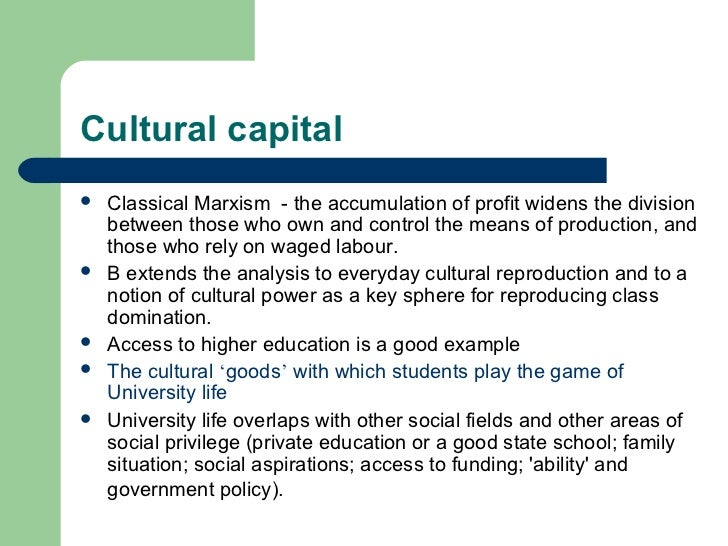 cultural capital and social reproduction essay Educational system makes to the reproduction of the social structure by  sanctioning the hereditary transmission of cultural capital from the very  beginning,.