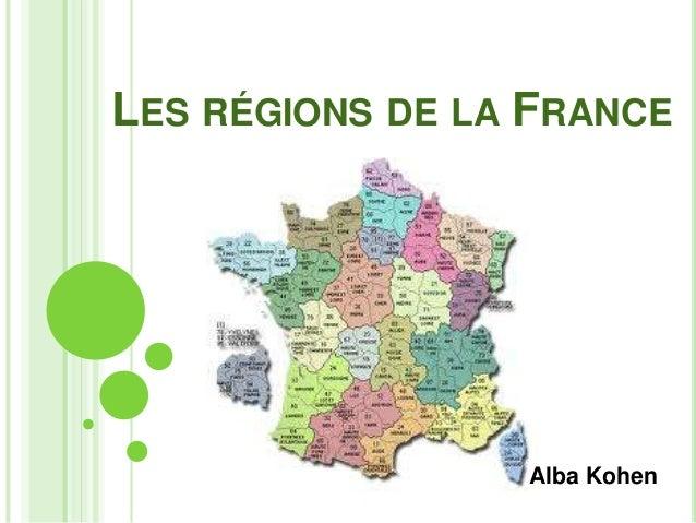 LES RÉGIONS DE LA FRANCE                 Alba Kohen