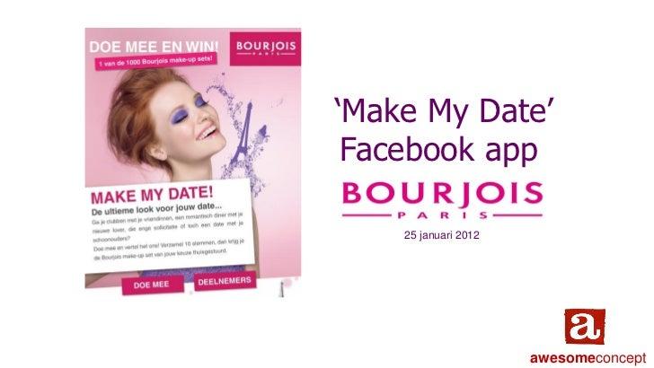 'Make My Date' Facebook app    25 januari 2012                      awesomeconcept