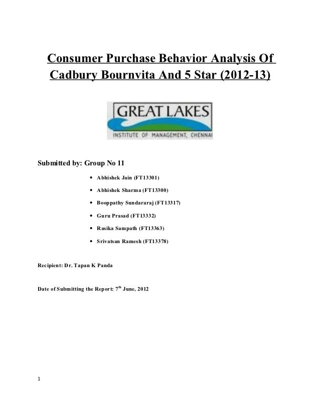 Consumer Purchase Behavior Analysis Of    Cadbury Bournvita And 5 Star (2012-13)Submitted by: Group No 11                 ...