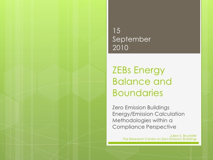 ZEBs Energy Balance and Boundaries<br />Zero Emission Buildings Energy/Emission Calculation Methodologies within a Complia...